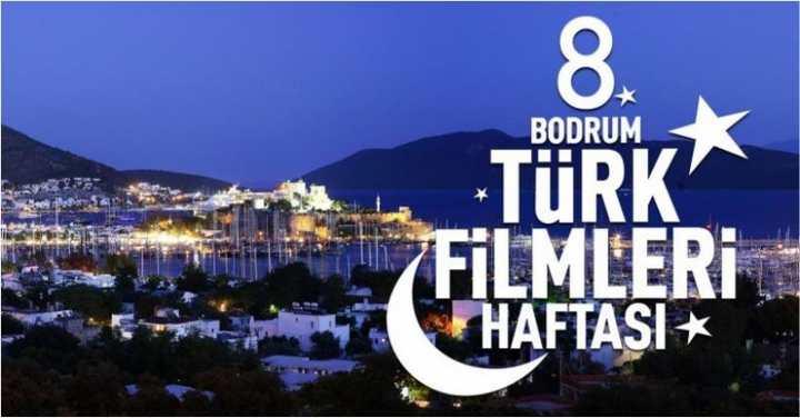 8.BODRUM TÜRK FİLMLERİ HAFTASI 13 EYLÜL'DE BAŞLIYOR!