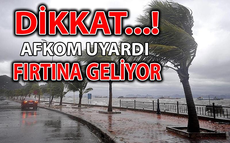 DİKKAT... FIRTINA GELİYOR
