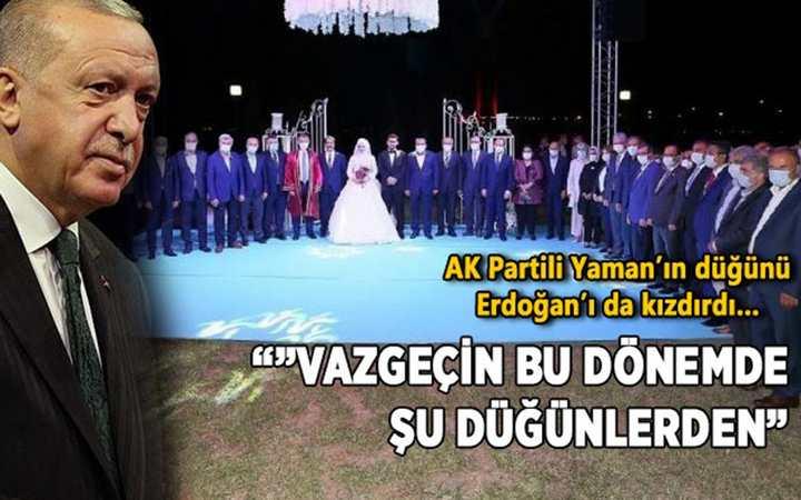 AK Partili Yaman'ın düğünü Erdoğan'ı da kızdırdı…