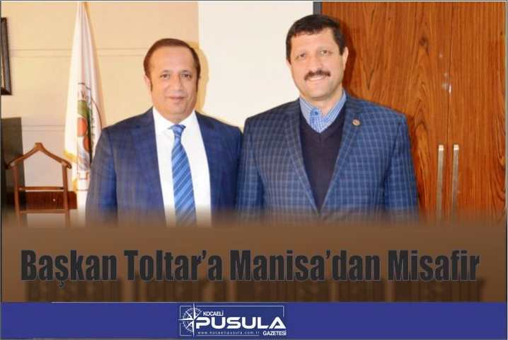 Başkan Toltar'a Manisa'dan Misafir