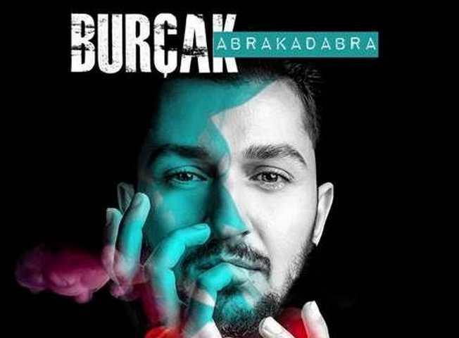 """BURÇAK """"ABRAKADABRA"""" DİYOR!"""