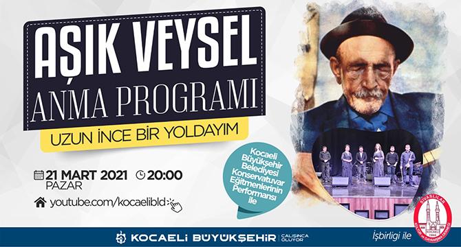 Büyükşehir, Aşık Veysel'i türküleriyle anacak