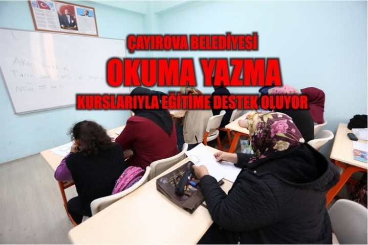 Çayırova Belediyesi Okuma Yazma Kurslarıyla Eğitime Destek Oluyor