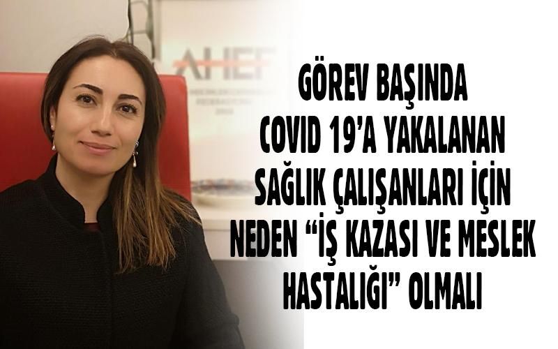 """COVID 19 """"İŞ KAZASI"""" OLMALI"""