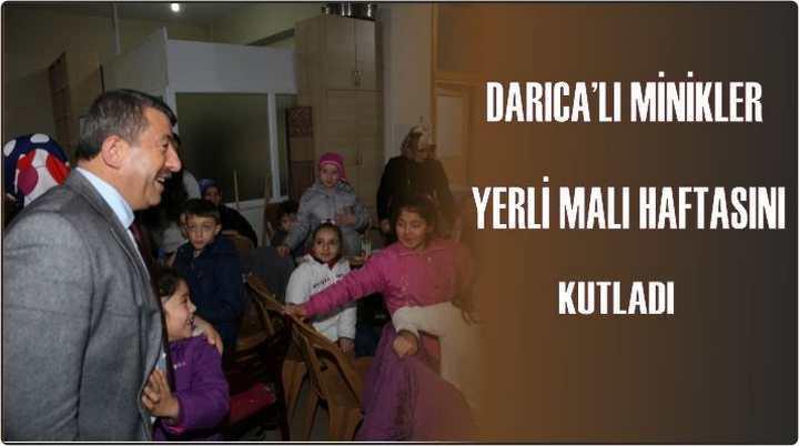 DARICA'LI MİNİKLER YERLİ MALI HAFTASINI KUTLADI