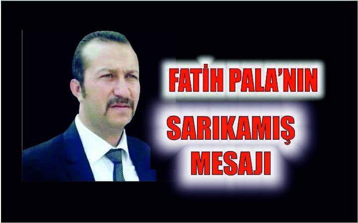 FATİH PALA'DAN SARIKAMIŞ ŞEHİTLERİNİ ANMA MESAJI!