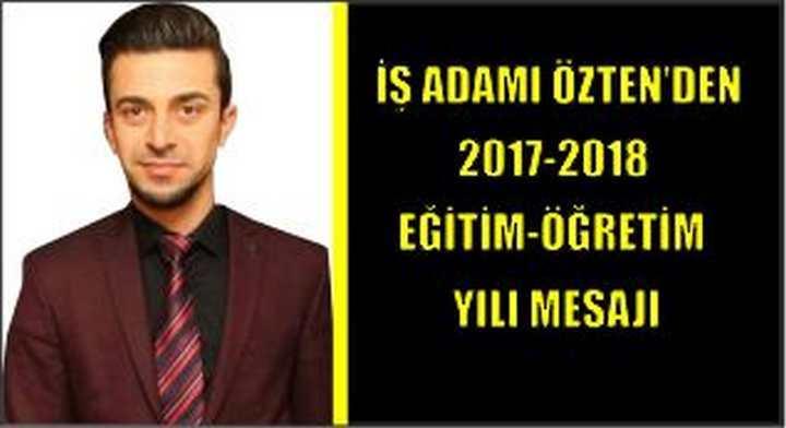 İş Adamı Özten'den 2017-2018 Eğitim-Öğretim Yılı Mesajı