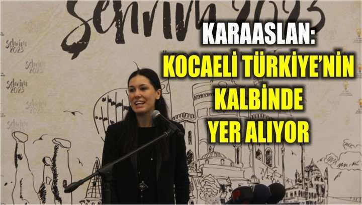 Karaaslan: Kocaeli Türkiye'nin kalbinde yer alıyor