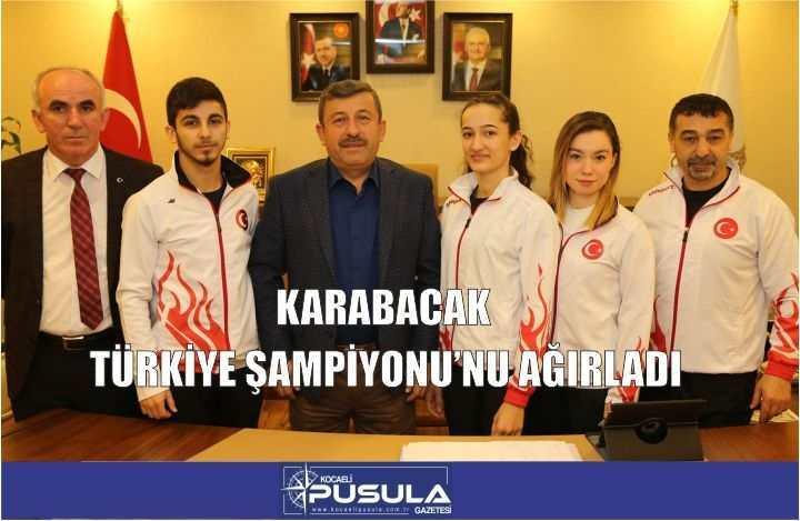 KARABACAK TÜRKİYE ŞAMPİYONU'NU AĞIRLADI