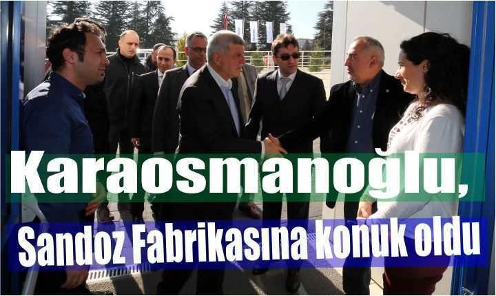 Karaosmanoğlu, Sandoz Fabrikasına konuk oldu