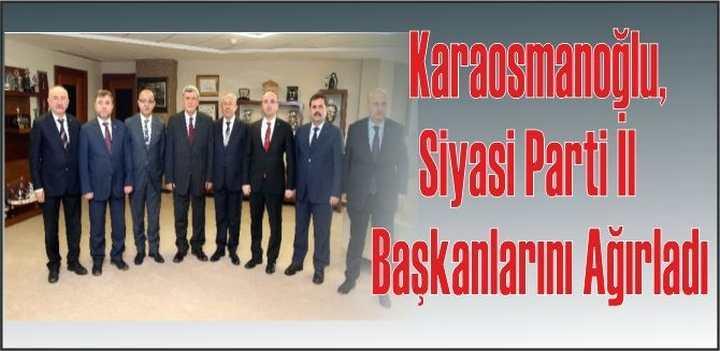Karaosmanoğlu, Siyasi Parti İl Başkanları ile