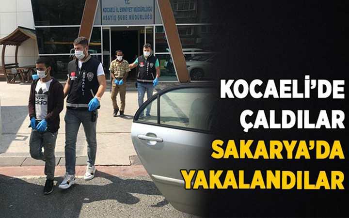 Kocaeli'de çaldılar Sakarya'da yakalandılar