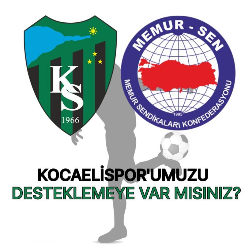 """KOCAELİSPOR İLE """" KOCAELİ- MEMUR-SEN EL ELE"""
