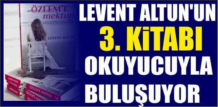 LEVENT ALTUN'UN 3. KİTABI OKUYUCUYLA BULUŞUYOR