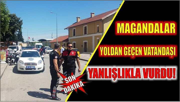 Magandalar yoldan geçen vatandaşı yanlışlıkla vurdu!