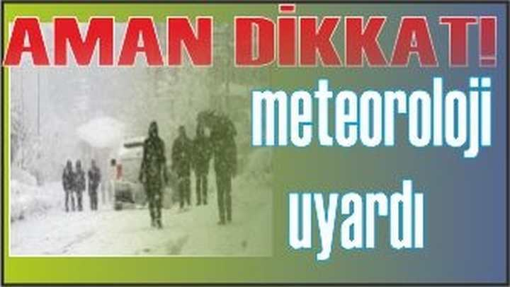 METEOROLOJİ'DEN SON DAKİKA HABERİ