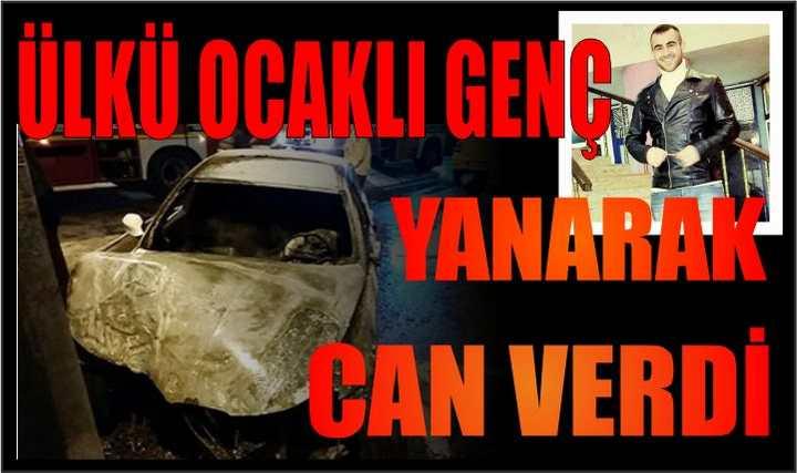 OTOMOBİLDE YANARAK CAN VERDİ!!!