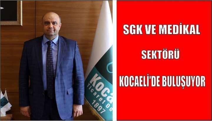 SGK ve Medikal Sektörü Kocaeli'de buluşuyor