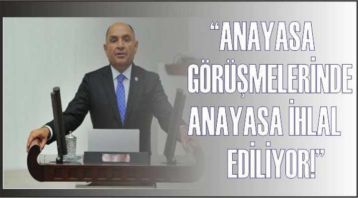 """TARHAN; """" ANAYASA İHLAL EDİLİYOR!"""""""