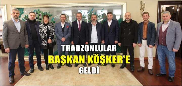 TRABZONLULAR BAŞKAN KÖŞKER'E GELDİ