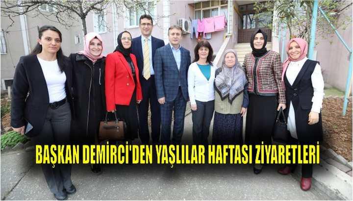 Başkan Demirci'den Yaşlılar Haftası Ziyaretleri