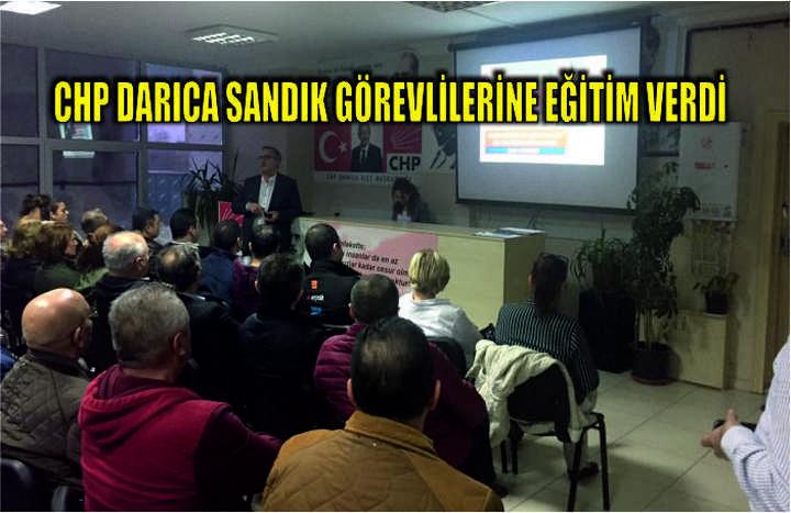CHP DARICA SANDIK GÖREVLİLERİNE EĞİTİM VERDİ.