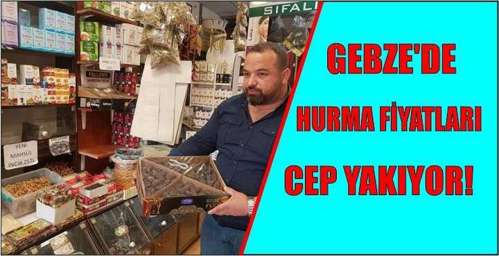 Gebze'de hurma fiyatları cep yakıyor!