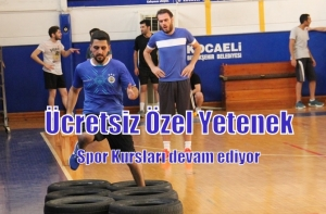 Ücretsiz Özel Yetenek Spor Kurslarını devam ettiriyor