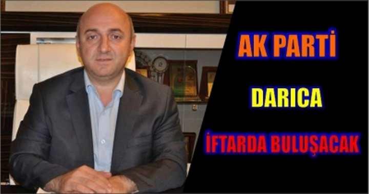 AK Parti Darıca İftarda Buluşacak