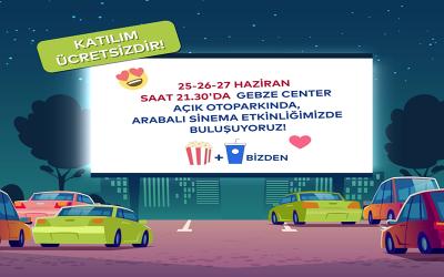 Araçta Açık Hava Sineması keyfi şimdi Gebze Center'da!