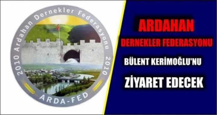 Ardahan Dernekler Federasyonu Bülent Kerimoğlu'nu ziyaret edecek
