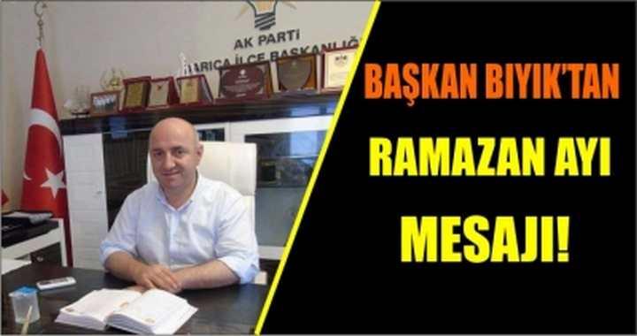 Başkan Bıyık'tan Ramazan Ayı Mesajı!