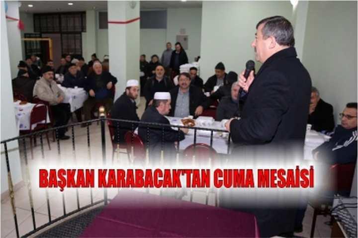 BAŞKAN KARABACAK'TAN CUMA MESAİSİ
