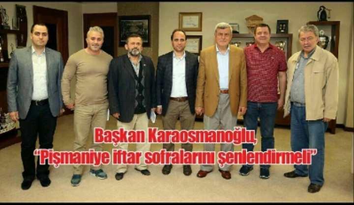 """Başkan Karaosmanoğlu, """"Pişmaniye iftar sofralarını şenlendirmeli"""""""