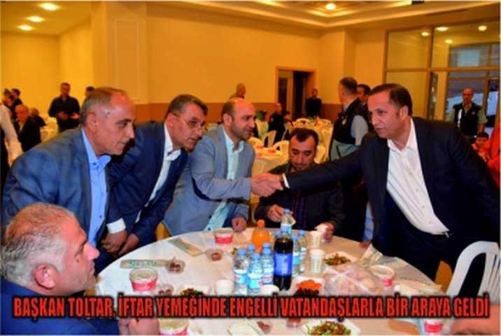 Başkan Toltar, İftar Yemeğinde Engelli Vatandaşlarla Bir Araya Geldi