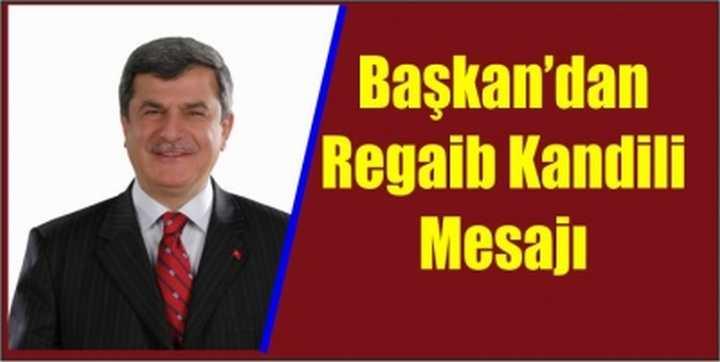 Başkan'dan Regaib Kandili Mesajı