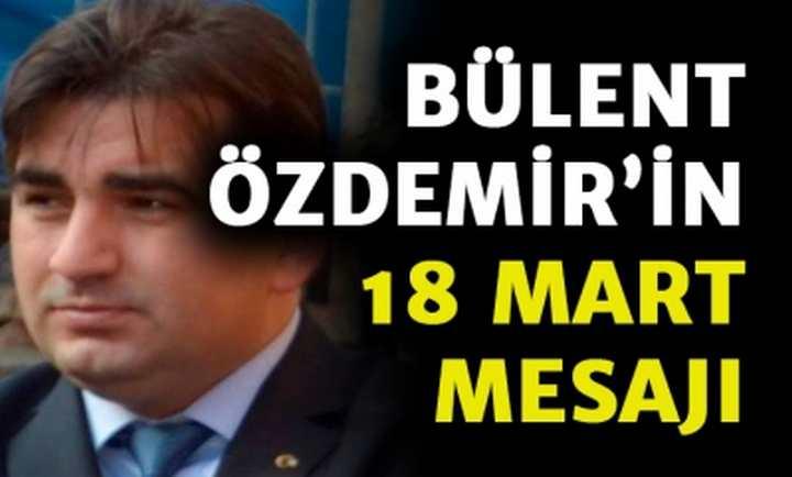 Bülent Özdemir'in 18 Mart Mesajı