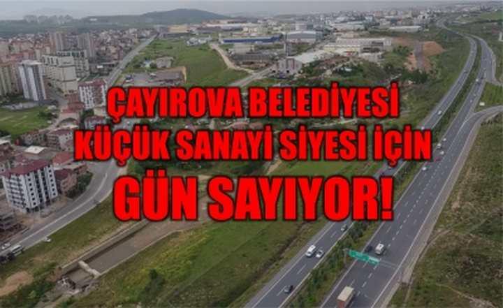 Çayırova Belediyesi Küçük Sanayi Siyesi İçin Gün Sayıyor
