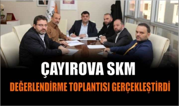 Çayırova SKM Değerlendirme Toplantısı Gerçekleştirdi