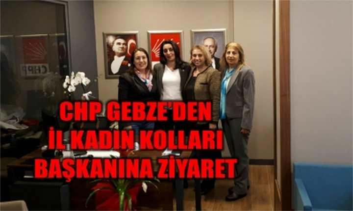 CHP GEBZE'DEN İL KADIN KOLLARI BAŞKANINA ZİYARET