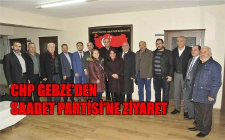 CHP GEBZE'DEN SAADET PARTİSİ'NE ZİYARET