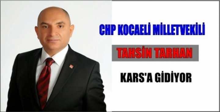 CHP Kocaeli Milletvekili Tahsin Tarhan, Kars'a gidiyor.