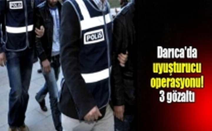 Darıca'da 3 gözaltı