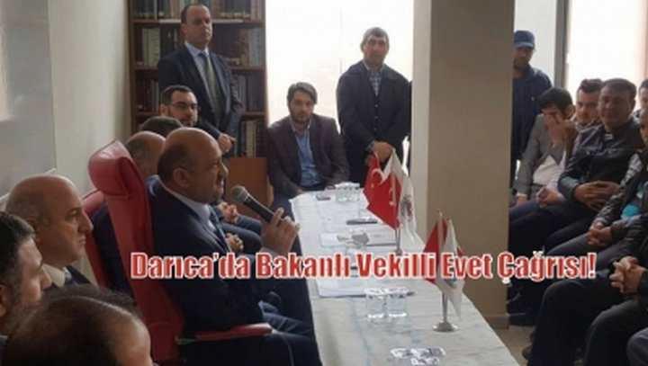 Darıca'da Bakanlı Vekilli Evet Çağrısı!