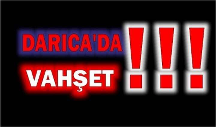 Darıca'da Vahşet!!!