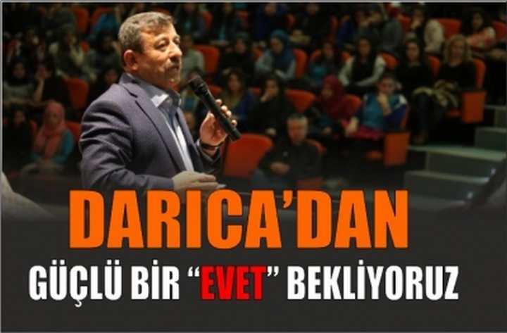 """DARICA'DAN GÜÇLÜ BİR """"EVET"""" BEKLİYORUZ"""