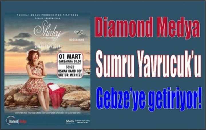 Diamond Medya Sumru Yavrucuk'u Gebze'ye getiriyor!