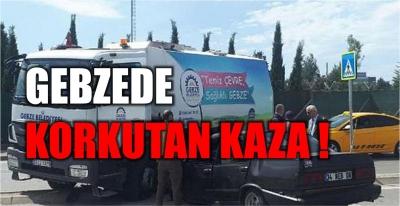 Gebze'de Korkutan Kaza