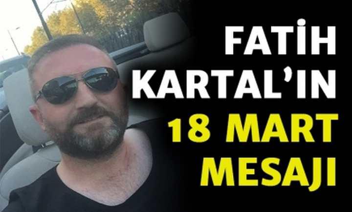 Fatih Kartal'ın 18 Mart Mesajı