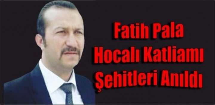 Fatih Pala Hocalı Katliamı Şehitleri Andı